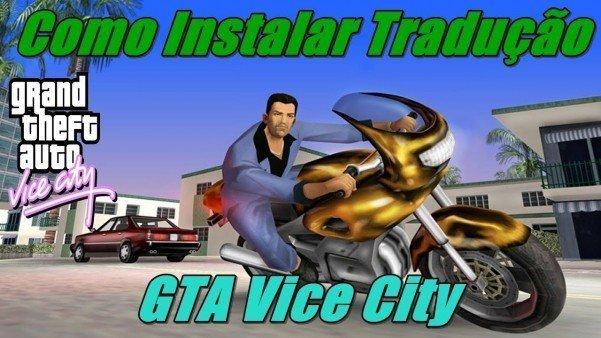 Tradução e sua instalação no GTA Vice City